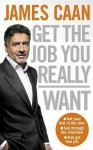 Get The Job You Really Want - James Caan