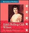 Edith Bolling Galt Wilson - Alice K. Flanagan