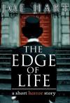 The Edge of Life: A Short Horror Story - Joe Hart