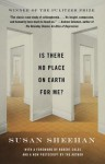 Is There No Place on Earth for Me? - Susan Sheehan, Robert Coles