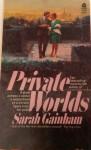 Private Worlds - Sarah Gainham