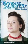 Wayward Daughter: An Official Biography Of Eliza Carthy - Sophie Parkes, Mark Radcliffe