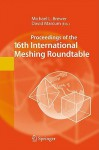 Proceedings Of The 16th International Meshing Roundtable - Michael L. Brewer, David Marcum