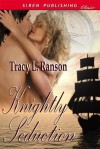 Knightly Seduction - Tracy L. Ranson