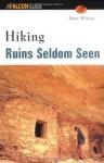 Hiking Ruins Seldom Seen (Regional Hiking Series) - Dave Wilson