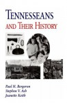 Tennesseans & Their History - Paul H. Bergeron, Stephen V. Ash, Jeanette Keith, Jeannette Keith