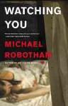 Watching You (Joseph O'Loughlin, #7) - Michael Robotham