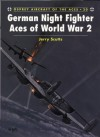 German Night Fighter Aces of World War 2 - Jerry Scutts, John Weal