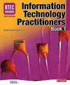 BTEC National Information Technology Practitioners Book (BTEC National Information Technology Practitioners Book, #1) - Karen Anderson, Andrew Smith, Alan Jarvis, Jenny Lawson, Peter Blundell, Allen Kaye, Jenny Phillips