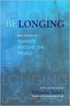 Belonging: New Poetry by Iranians Around the World - Niloufar Talebi, Zack Rogow, Daniel O'Connell