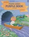 Prairie Dawn's Purple Book - Jane Zion Brauer, Katrin Tiitsman, Jane Brauer, Tom Brannon, Ellen Appleby, Maggie Swanson, Mary Eubank, Simon Baigelman