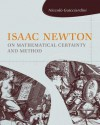 Isaac Newton on Mathematical Certainty and Method - Niccolò Guicciardini