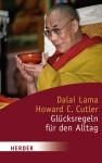 Glücksregeln für den Alltag - Dalai Lama XIV, Howard C. Cutler