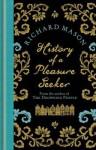 History of a Pleasure Seeker. by Richard Mason - Richard Mason