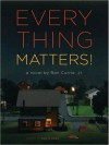 Everything Matters! (MP3 Book) - Ron Currie Jr., Abby Craden