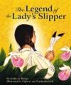 The Legend of the Lady's Slipper - Kathy-Jo Wargin, Gijsbert Van Frankenhuyzen