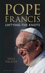 Pope Francis: Untying the Knots - Paul Vallely