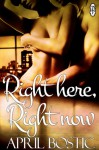 Right Here, Right Now - April Bostic