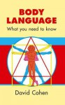 Body Language: What You Need To Know - David Cohen