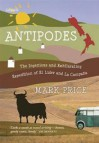 Antipodes: The Ingenious and Exhilarating Expedition of El Lider and La Campana - Mark Price