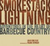 Smokestack Lightning: Adventures in the Heart of Barbecue Country - Lolis Eric Elie, Frank Stewart