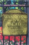 Mansions of the Dead - Sarah Stewart Taylor