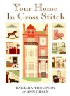 Your Home in Cross Stitch - Barbara Thompson, Ann Green