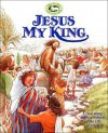 Jesus, My King: A Read-Along Bible Storybook on the Life of Christ - Thomas Nelson Publishers