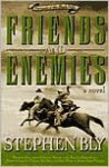 Friends and Enemies - Stephen Bly