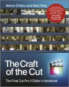 The Craft of the Cut: The Final Cut Pro X Editor's Handbook - Mark Riley, Marios Chirtou