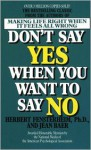 Don't Say Yes When You Want to Say No: Making Life Right When It Feels All Wrong - Herbert Fensterheim, Jean Baer
