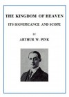 The Kingdom of Heaven - Arthur W. Pink