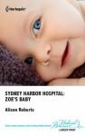Sydney Harbor Hospital: Zoe's Baby - Alison Roberts