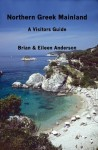Northern Greek Mainland: A Visitors Guide (Visitors Guides) - Brian Anderson, Eileen Anderson