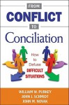 From Conflict to Conciliation: How to Defuse Difficult Situations - William W. Purkey, John J. Schmidt, John M. Novak