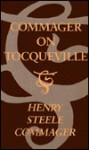 Commager on Tocqueville - Henry Steele Commager, Henry Steele Cammager