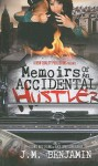 Memoirs of an Accidental Hustler - J.M. Benjamin