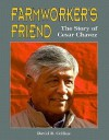 Farmworker's Friend: The Story of Cesar Chavez - David R. Collins