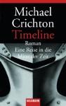 Timeline: Eine Reise in die Mitte der Zeit - Roman (Allemand) (German Edition) - Michael Crichton, Klaus Berr