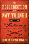 The Resurrection of Nat Turner, Part 2: The Testimony: A Novel - Sharon Ewell Foster