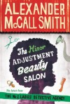 The Minor Adjustment Beauty Salon (No. 1 Ladies' Detective Agency) - Alexander McCall Smith