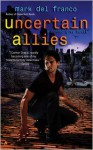 Uncertain Allies - Mark Del Franco