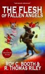 The Flesh of Fallen Angels - R. Thomas Riley