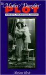 Mother/Daughter Plot: Narrative, Psychoanalysis, Feminism - Marianne Hirsch