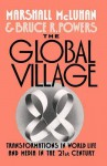 The Global Village: Transformations in World Life and Media in the 21st Century (Communication and Society) - Marshall McLuhan, Bruce R. Powers