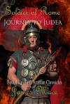 Soldier of Rome: Journey to Judea: Book Five of the Artorian Chronicles - James Mace