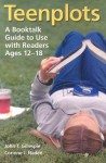 Teenplots: A Booktalk Guide to Use with Readers Ages 12-18 - John T. Gillespie, Corinne J. Naden