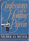 Confessions of a Homing Pigeon - Nicholas Meyer
