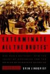 Exterminate All the Br -Op/025 - Sven Lindqvist