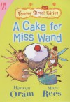 A Cake for Miss Wand (The Forever Street Fairies) - Hiawyn Oram
